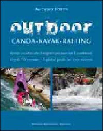 Outdoor. Canoa-kayak-rafting - Augusto Fortis pdf epub