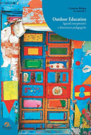 Outdoor education. Sguardi interpretativi e dimensioni pedagogiche - C. Birbes | Jonathanterrington.com