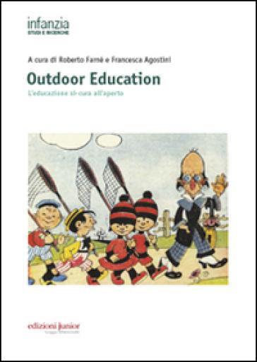 Outdoor education. L'educazione si-cura all'aperto - R. Farnè   Thecosgala.com