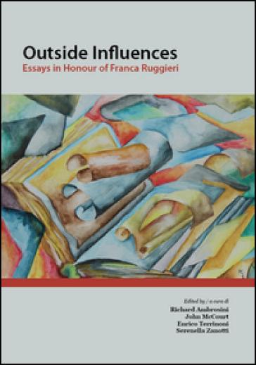 Outside influences. Essays in Honour of Franca Ruggieri. Ediz. italiana e inglese - R. Ambrosini | Rochesterscifianimecon.com