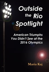Outside the Rio Spotlight: American Triumphs You Didn t See at the 2016 Olympics