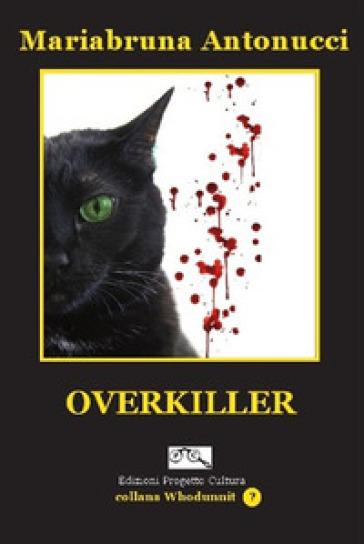 Overkiller - Mariabruna Antonucci |