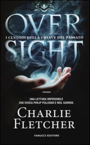 Oversight - Charlie Fletcher   Rochesterscifianimecon.com