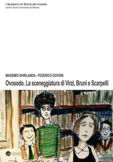 Ovosodo. La sceneggiatura di Virzì, Bruni e Scarpelli - Massimo Ghirlanda |