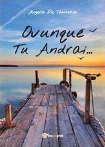 Ovunque tu andrai - Angela De Tommaso |