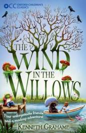 Oxford Children s Classics: The Wind in the Willows