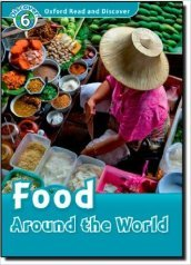 Oxford read and discover. Food around the world. Livello 6. Con CD Audio