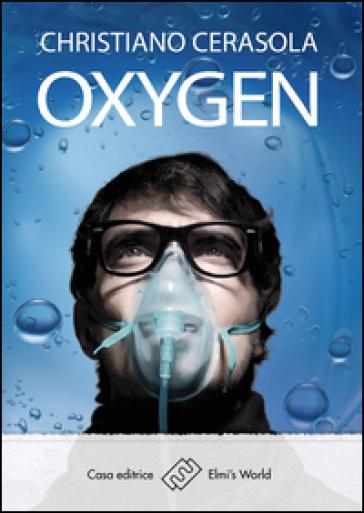 Oxygen - Christiano Cerasola |