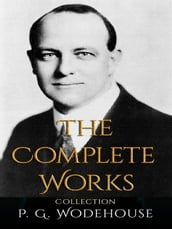 P. G. Wodehouse: The Complete Works