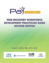 PARfessionals  Peer Recovery Workforce Development Practicum Guide