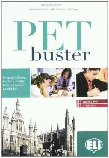 PET Buster. Senza soluzioni. Con 2 CD Audio. Per le Scuole superiori