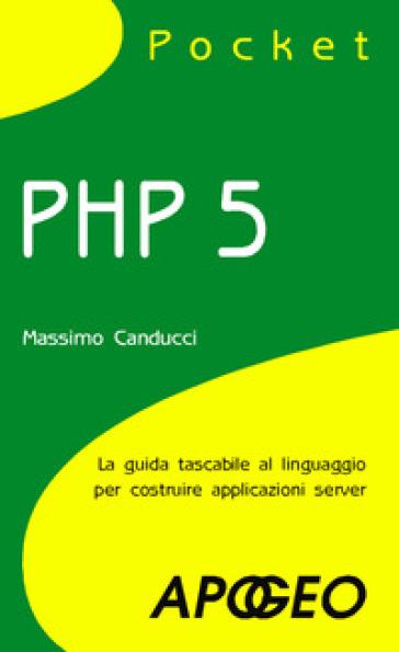 PHP 5 pocket - Massimo Canducci |