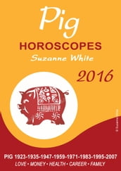 PIG Horoscopes Suzanne White 2016