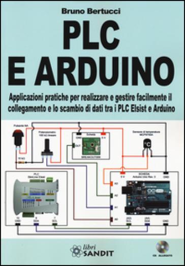 PLC e Arduino. Con CD-ROM - Bruno Bertucci  