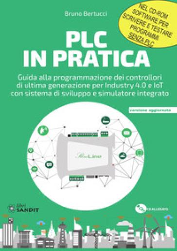 PLC in pratica. Con CD-ROM - Bruno Bertucci | Thecosgala.com