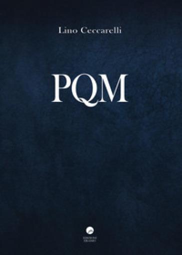 PQM - Lino Ceccarelli  