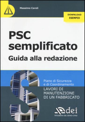 PSC semplificato. Guida alla redazione - Massimo Caroli |