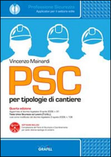 PSC per tipologie di cantieri. Con Contenuto digitale per download e accesso on line - Vincenzo Mainardi  