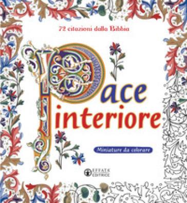 Pace interiore. Miniature da colorare. 72 citazioni dalla Bibbia. Ediz. illustrata - E. Chandelier   Rochesterscifianimecon.com