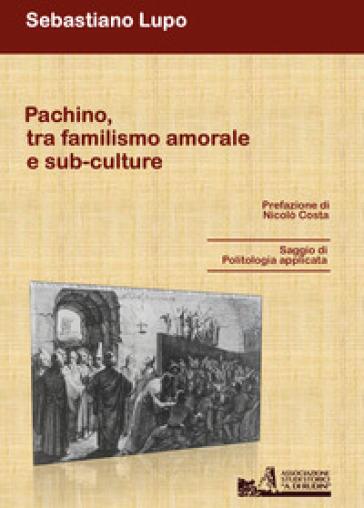 Pachino tra familismo amorale e sub-culture - Sebastiano Lupo   Rochesterscifianimecon.com