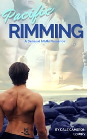 Pacific Rimming: A Sensual MMM Romance