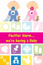 Pacifier Alarm...we re having a Baby