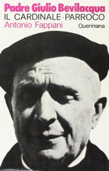 Padre Giulio Bevilacqua. Il cardinale-parroco - Antonio Fappani   Kritjur.org