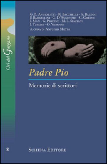 Padre Pio. Memorie di scrittori - A. Motta | Kritjur.org