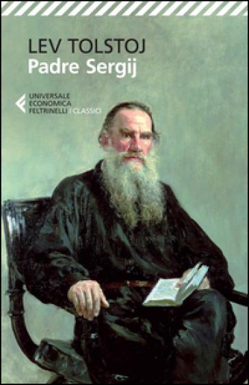 Padre Sergij - Lev Nikolaevic Tolstoj |