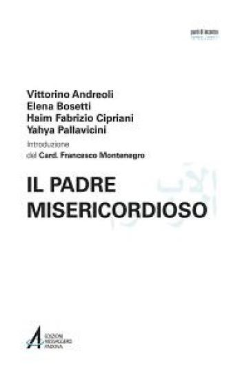Il Padre misericordioso. Ediz. italiana e araba - Vittorino Andreoli | Kritjur.org
