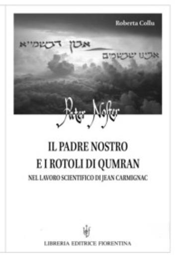 Il Padre nostro e i Rotoli di Qumran nel lavoro scientifico di Jean Carmignac