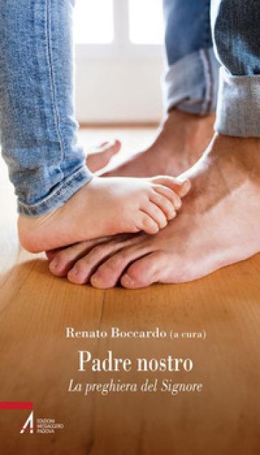 Padre nostro. La preghiera del Signore - R. Boccardo | Jonathanterrington.com