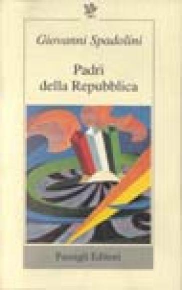 Padri della Repubblica - Giovanni Spadolini | Kritjur.org