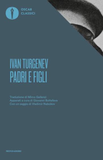 Padri e figli. Con un saggio di Vladimir Nabokov - Ivan Sergeevic Turgenev | Rochesterscifianimecon.com