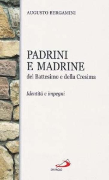 Padrini e madrine del battesimo e della cresima - Augusto Bergamini |