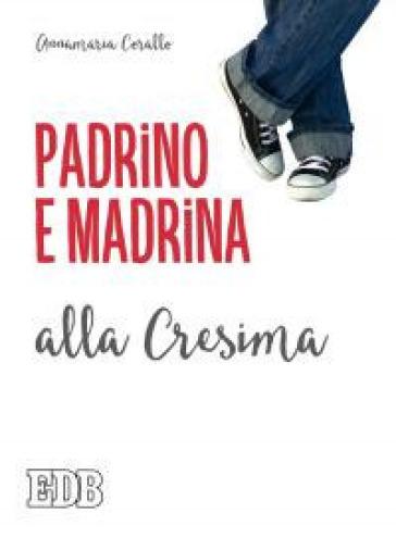 Padrino e madrina alla Cresima - Annamaria Corallo |
