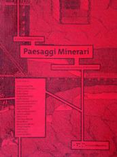 Paesaggi Minerari. Un progetto per la miniera di Monteponi