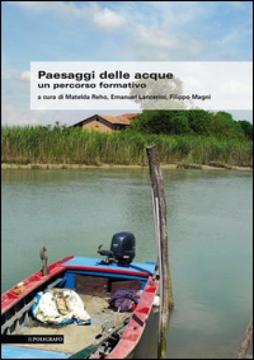 Paesaggi delle acque. Un percorso formativo - M. Reho pdf epub