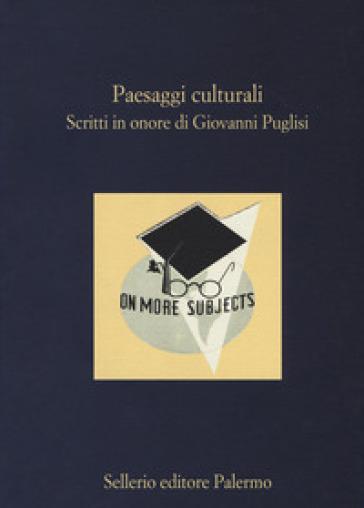 Paesaggi culturali. Scritti in onore di Giovanni Puglisi - S. S. Nigro | Kritjur.org