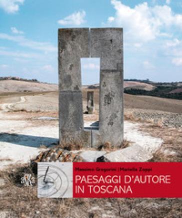 Paesaggi d'autore in Toscana. Aria, acqua, terra - Mariella Zoppi | Jonathanterrington.com