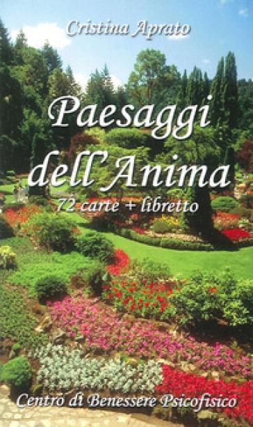Paesaggi dell'anima. Con 72 carte. Ediz. illustrata - Cristina Aprato | Thecosgala.com