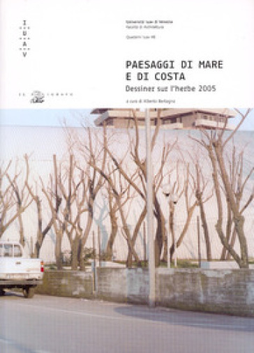 Paesaggi di mare e di costa. Dessiner sur l'herbe 2005 - A. Bertagna  