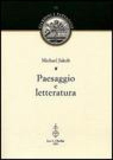 Paesaggio e letteratura - Michael Jakob   Rochesterscifianimecon.com