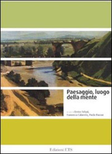 Paesaggio, luogo della mente - P. Pavoni | Thecosgala.com