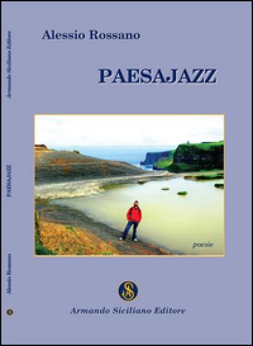 Paesajazz - Alessio Rossano |