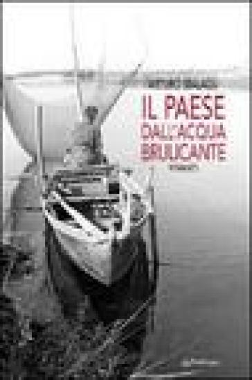 Paese dall'acqua brulicante (Il) - Arturo Malagù  