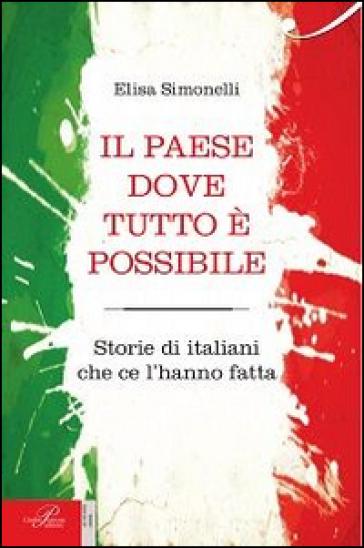 Il Paese dove tutto è possibile - Elisa Simonelli  