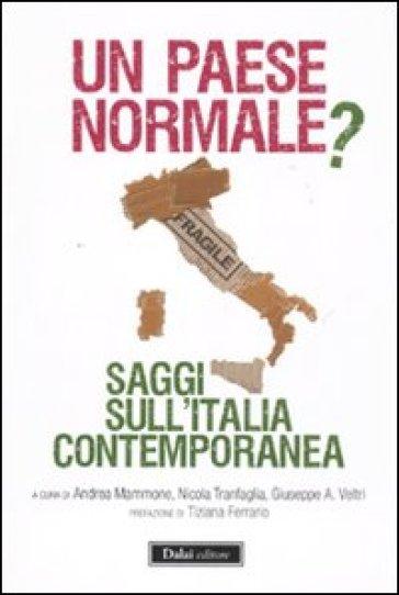 Paese normale? Saggi sull'Italia contemporanea (Un) - Giuseppe A. Veltri |