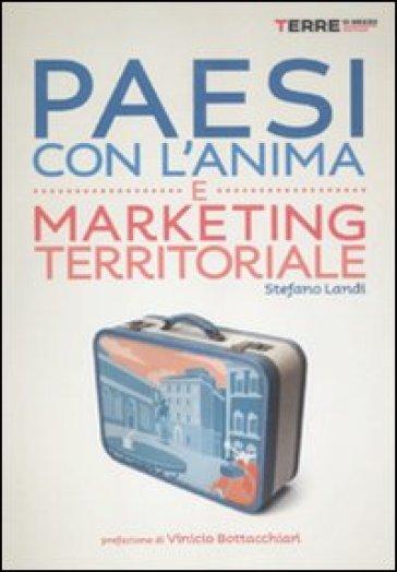 Paesi con l'anima e marketing territoriale - Stefano Landi | Thecosgala.com