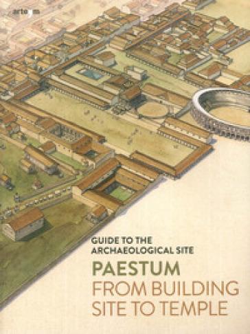 Paestum. Dal cantiere al tempio. Guida al sito archeologico. Ediz. inglese - Gabriel Zuchtriegel   Jonathanterrington.com